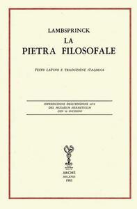 La pietra filosofale. Ediz. latina (rist. anast. 1678) e italiana