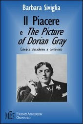 Il Piacere e The picture of Dorian Gray. D'Annunzio e Wilde: estetica decadente a confronto
