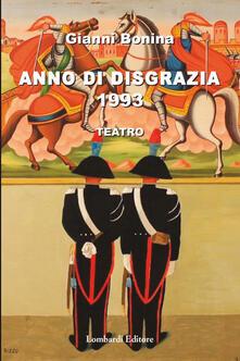 Anno di disgrazia 1993. Teatro - Gianni Bonina - copertina