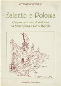 Salento e Polonia. Cinquecento anni di amicizia da Bona Sforza a Carol Wojtyla