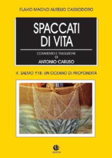 Spaccati di vita. Vol. 4: Un oceano do profondità. - Flavio Magno Aurelio Cassiodoro - copertina