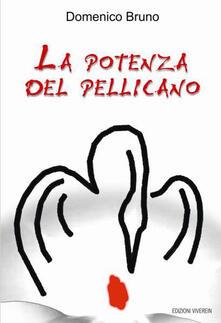 La potenza del pellicano - Domenico Bruno - copertina