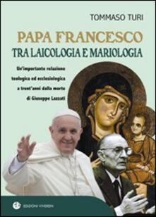Papa Francesco tra laicologia e mariologia. Unimportante relazione teologica ed ecclesiologica a trentanni dalla morte di Giuseppe Lazzati.pdf