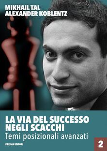 Promoartpalermo.it La via del successo negli scacchi. Vol. 2: Temi posizionali avanzati. Image
