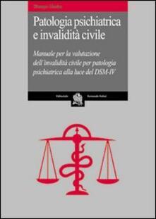 Radiospeed.it Patologia psichiatrica e invalidità civile. Manuale per la valutazione dell'invalidità civile per patologia psichiatrica alla luce del DSM-IV Image