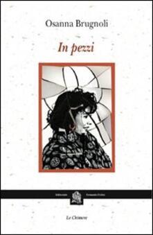 In pezzi - Osanna Brugnoli - copertina