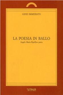 La poesia in ballo. Angelo Maria Ripellino poeta - Gene Immediato - copertina