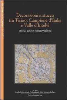 Decorazioni a stucco tra Ticino, Campione d'Italia e Valle d'Intelvi: storia e conservazione - Edoardo Agustoni - copertina
