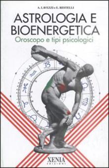 Fondazionesergioperlamusica.it Astrologia e bioenergetica. Oroscopo e tipi psicologici Image