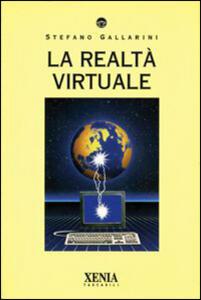 Libro La realtà virtuale Stefano Gallarini