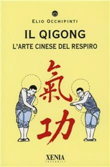Mercatinidinataletorino.it Il qigong. L'arte cinese del respiro Image