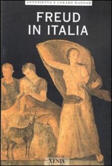 Freud in Italia. La psicoanalisi è nata in Italia - Antonietta Haddad,Gerard Haddad - copertina