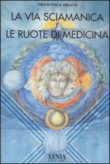 Lpgcsostenible.es La via sciamanica e le ruote di medicina Image