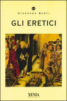 Gli eretici - Giordano Berti - copertina