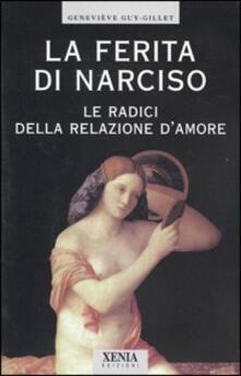 Ristorantezintonio.it La ferita di Narciso. Le radici della relazione d'amore Image