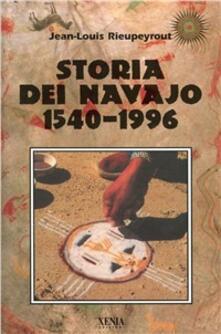 Storia dei navajo 1540-1996 - Jean-Louis Rieupeyrout - copertina