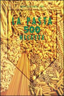 La pasta in 500 ricette.pdf
