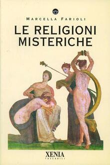 Le religioni misteriche - Marcella Farioli - copertina