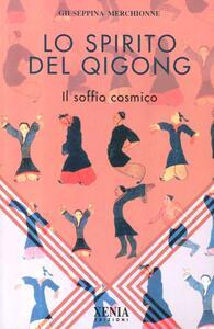 Lo spirito del Qi Gong. Il soffio cosmico