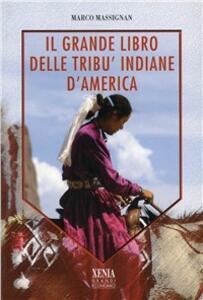Il grande libro delle tribù indiane d'America