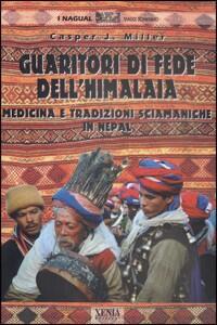Guaritori di fede dell'Himalaia. Medicina e tradizioni sciamaniche in Nepal