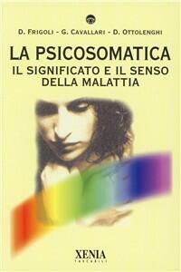 La psicosomatica. Il significato e il senso della malattia