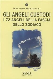 Gli angeli custodi. I 72 angeli della fascia dello zodiaco.pdf