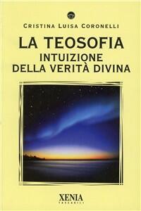 La teosofia. Intuizione della verità divina