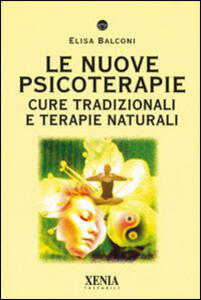 Le nuove psicoterapie. Cure tradizionali e terapie naturali