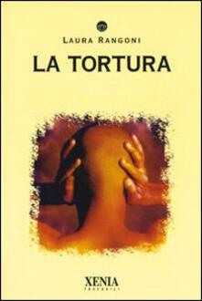 La tortura - Laura Rangoni - copertina