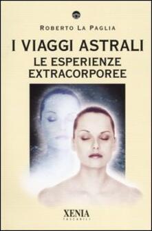 Premioquesti.it I viaggi astrali. Le esperienze extracorporee Image
