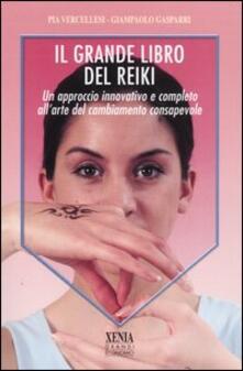 Radiospeed.it Il grande libro del reiki. Un approccio innovativo e completo all'arte del cambiamento consapevole Image