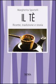 Il tè. Ricette, tradizioni e storia.pdf