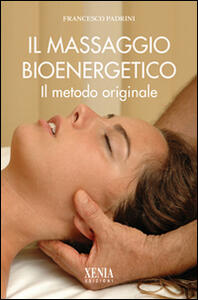 Il massaggio bioenergetico - Francesco Padrini - copertina