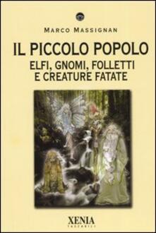 Il piccolo popolo. Elfi, gnomi, folletti e creature fatate - Marco Massignan - copertina