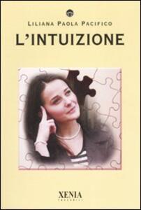 Libro L' intuizione Liliana Paola Pacifico