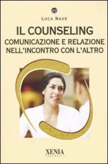 Winniearcher.com Il counseling. Comunicazione e relazione nell'incontro con l'altro Image