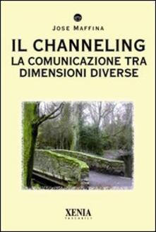 Il channeling. La comunicazione tra dimensioni diverse.pdf