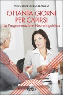 Ottanta giorni per capirsi. La programmazione neurolinguistica.pdf