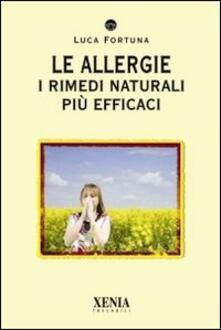 Le allergie. I rimedi naturali più efficaci - Luca Fortuna - copertina