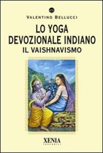 Lo yoga devozionale indiano. Il vaishnavismo