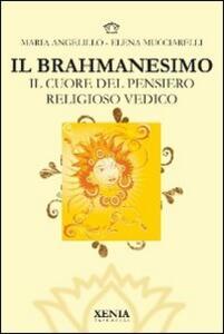 Il brahmanesimo. Il cuore del pensiero religioso vedico