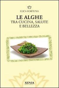 Le alghe. Tra cucina, salute e bellezza