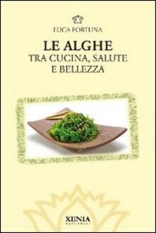 Le alghe. Tra cucina, salute e bellezza.pdf