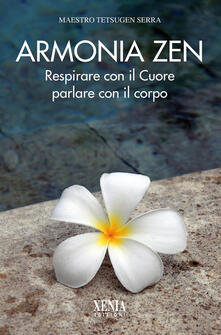 Fondazionesergioperlamusica.it Armonia zen. Respirare con il cuore parlare con il corpo Image