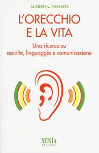 L' orecchio e la vita. Una ricerca su ascolto, linguaggio e comunicazione