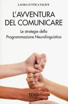 Grandtoureventi.it L' avventura del comunicare. Le strategie della programmazione neurolinguistica Image