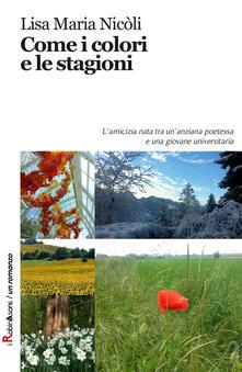 Come i colori e le stagioni - Lisa Maria Nicòli - copertina