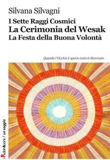 I sette raggi cosmici. La cerimonia del Wesak. La Festa della buona volontà.pdf