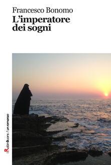 L' imperatore dei sogni - Francesco Bonomo - copertina